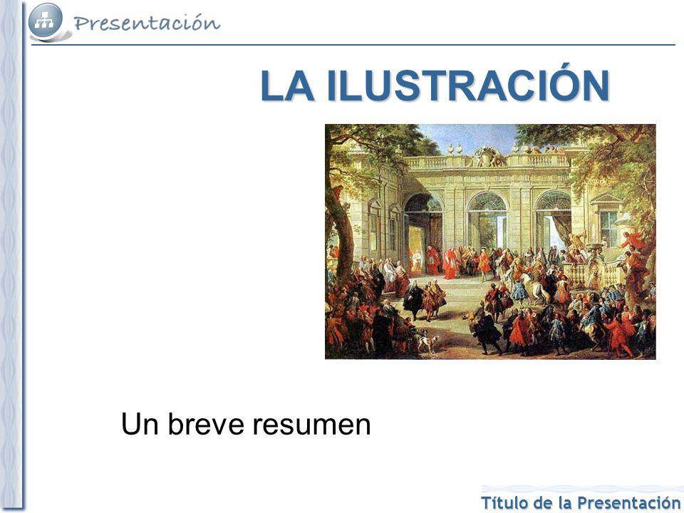 Título de la Presentación Ideas clave: –Confianza absoluta en la razón.