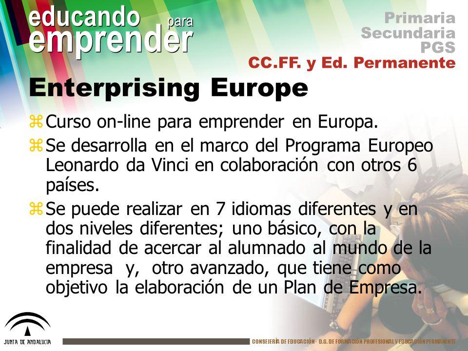 CONSEJERÍA DE EDUCACIÓN· D.G. DE FORMACIÓN PROFESIONAL Y EDUCACIÓN PERMANENTE educando para emprender Enterprising Europe zCurso on-line para emprende