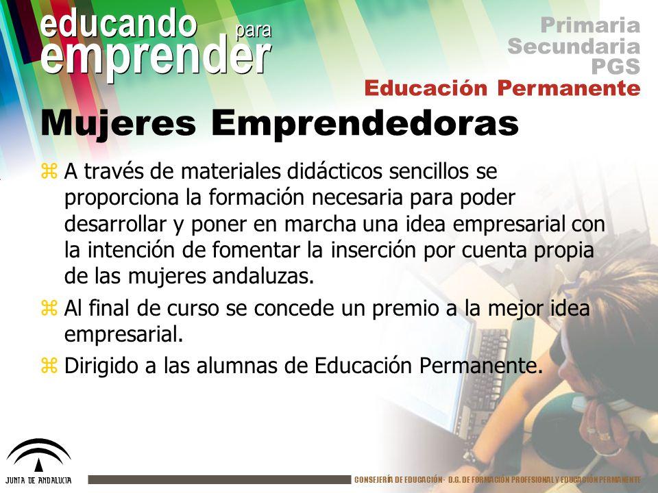 CONSEJERÍA DE EDUCACIÓN· D.G. DE FORMACIÓN PROFESIONAL Y EDUCACIÓN PERMANENTE educando para emprender Mujeres Emprendedoras zA través de materiales di