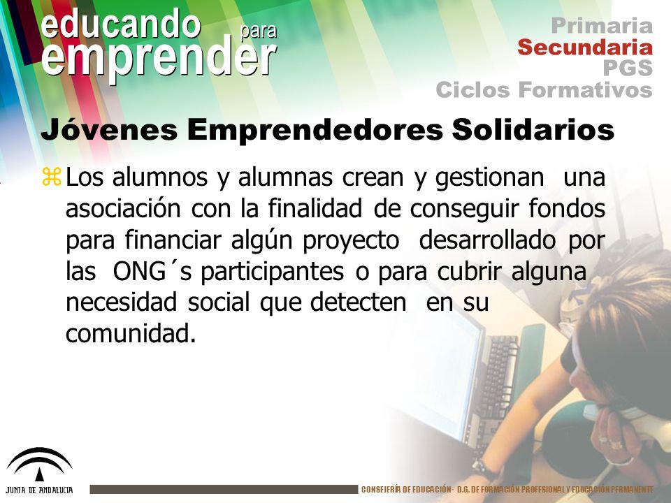 CONSEJERÍA DE EDUCACIÓN· D.G. DE FORMACIÓN PROFESIONAL Y EDUCACIÓN PERMANENTE educando para emprender Jóvenes Emprendedores Solidarios zLos alumnos y