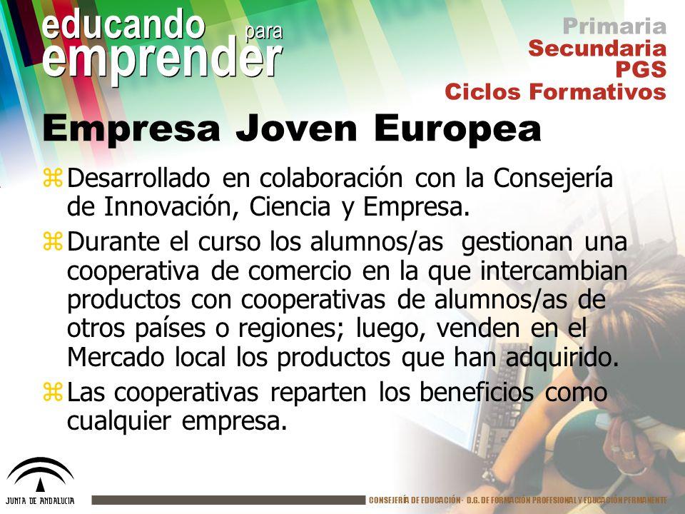 CONSEJERÍA DE EDUCACIÓN· D.G. DE FORMACIÓN PROFESIONAL Y EDUCACIÓN PERMANENTE educando para emprender Empresa Joven Europea zDesarrollado en colaborac