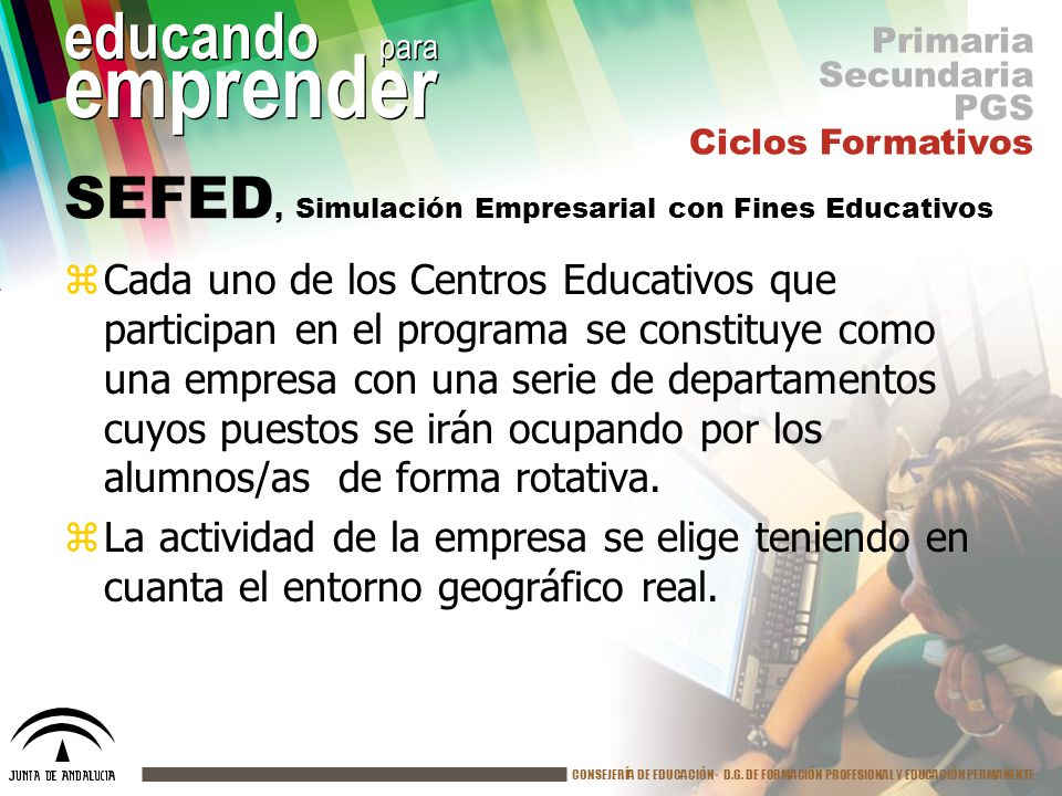 CONSEJERÍA DE EDUCACIÓN· D.G. DE FORMACIÓN PROFESIONAL Y EDUCACIÓN PERMANENTE educando para emprender SEFED, Simulación Empresarial con Fines Educativ