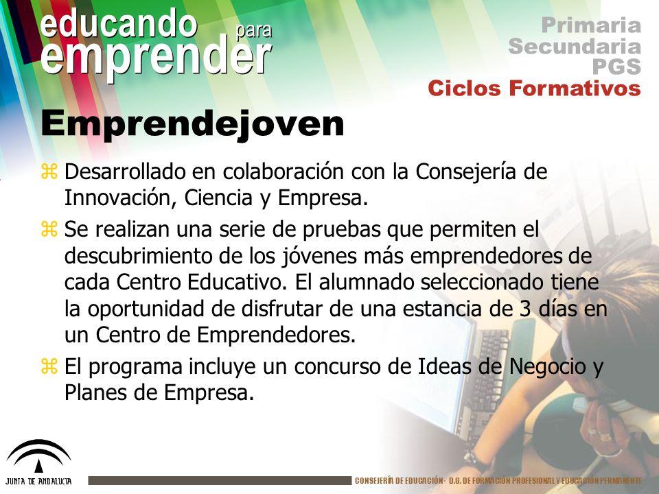 CONSEJERÍA DE EDUCACIÓN· D.G. DE FORMACIÓN PROFESIONAL Y EDUCACIÓN PERMANENTE educando para emprender Emprendejoven zDesarrollado en colaboración con
