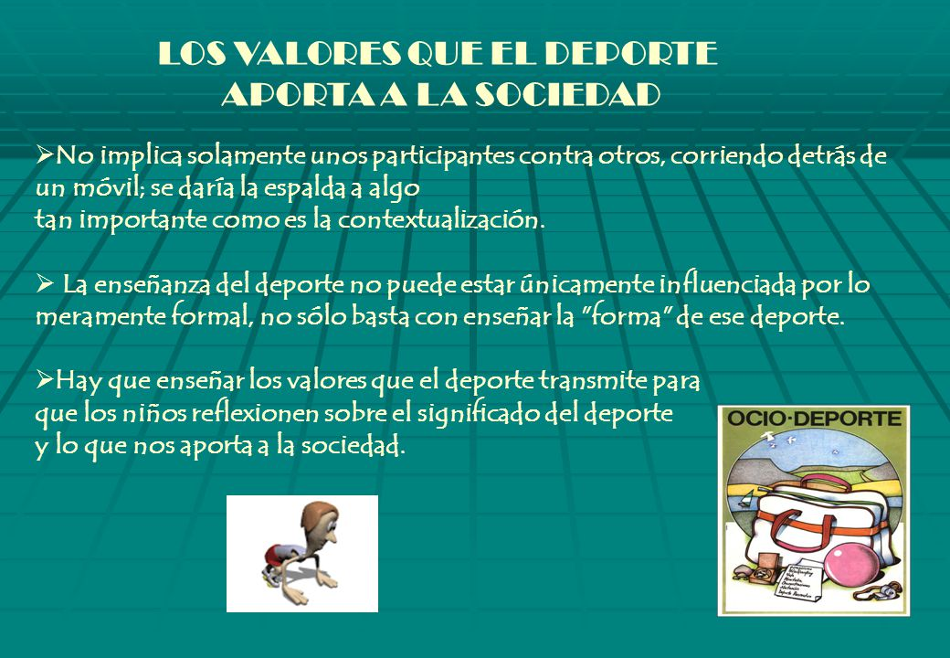 LOS VALORES EDUCATIVOS DEL DEPORTE Tolerancia Integración Solidaridad Cooperación Autonomía Participación Igualdad