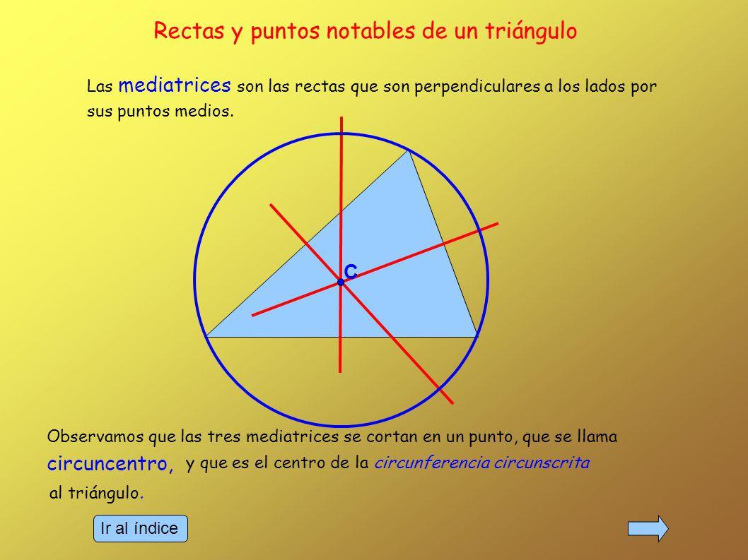 Las medianas son los segmentos que unen cada vértice con el punto medio de su lado opuesto.