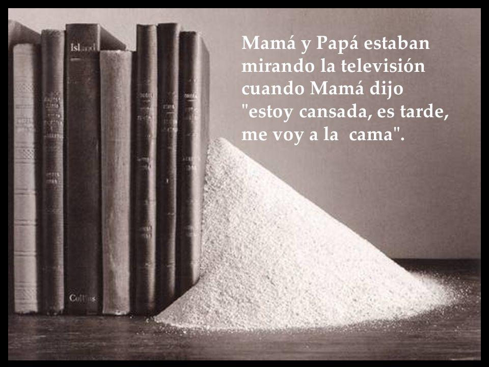 Mamá y Papá estaban mirando la televisión cuando Mamá dijo