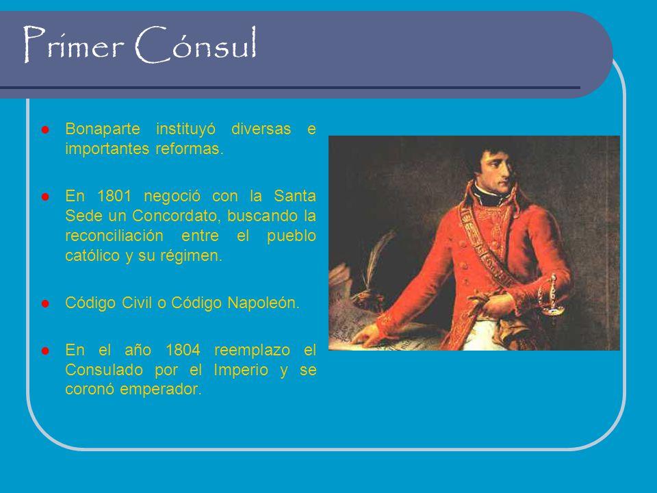 Primer Cónsul Bonaparte instituyó diversas e importantes reformas. En 1801 negoció con la Santa Sede un Concordato, buscando la reconciliación entre e