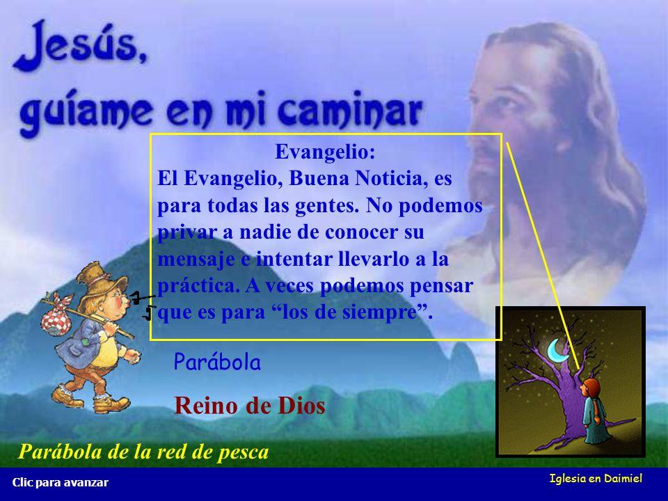 Iglesia en Daimiel Clic para avanzar Comenzamos pensando en estas palabras que os propongo. Reino de Dios Evangelio Parábola Parábola de la red de pes