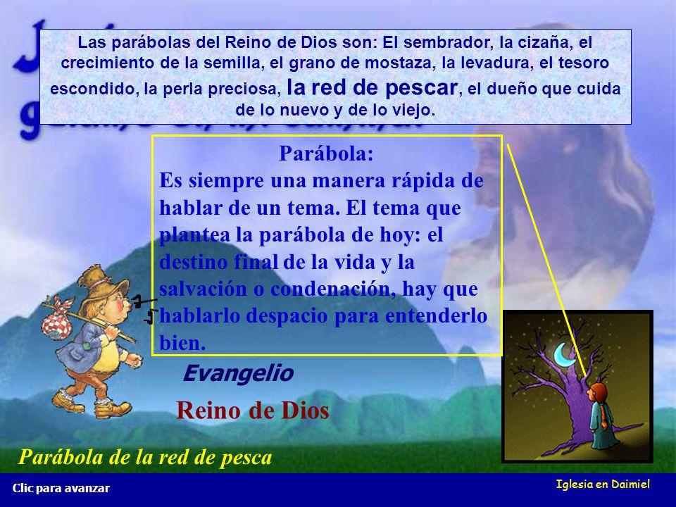 Iglesia en Daimiel La red de pesca Mt 13, 47-50 La red de pesca Mt 13, 47-50 Clic para avanzar Los ángeles saldrán a separar a las personas buenas de las malas.