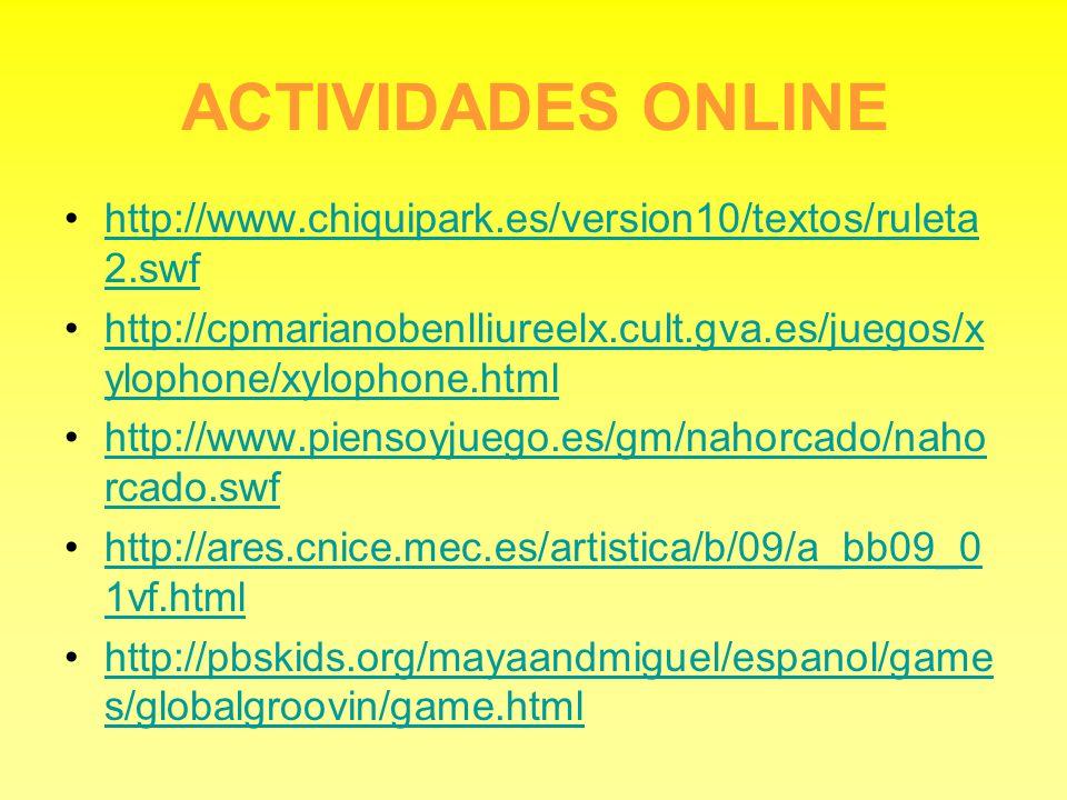 ACTIVIDADES ONLINE http://www.chiquipark.es/version10/textos/ruleta 2.swfhttp://www.chiquipark.es/version10/textos/ruleta 2.swf http://cpmarianobenlli
