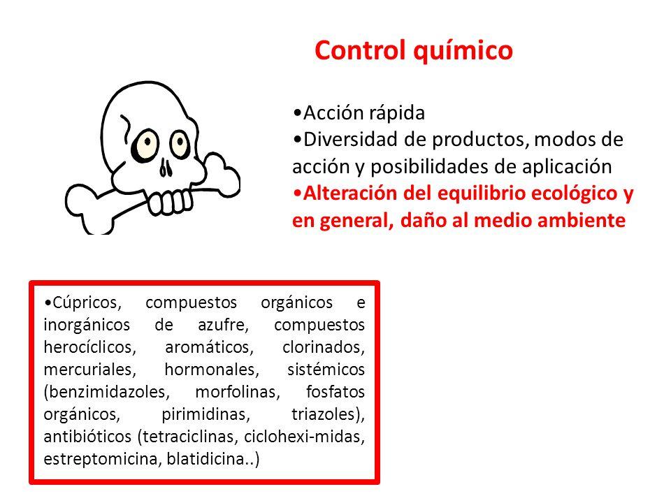 Control químico Acción rápida Diversidad de productos, modos de acción y posibilidades de aplicación Alteración del equilibrio ecológico y en general,