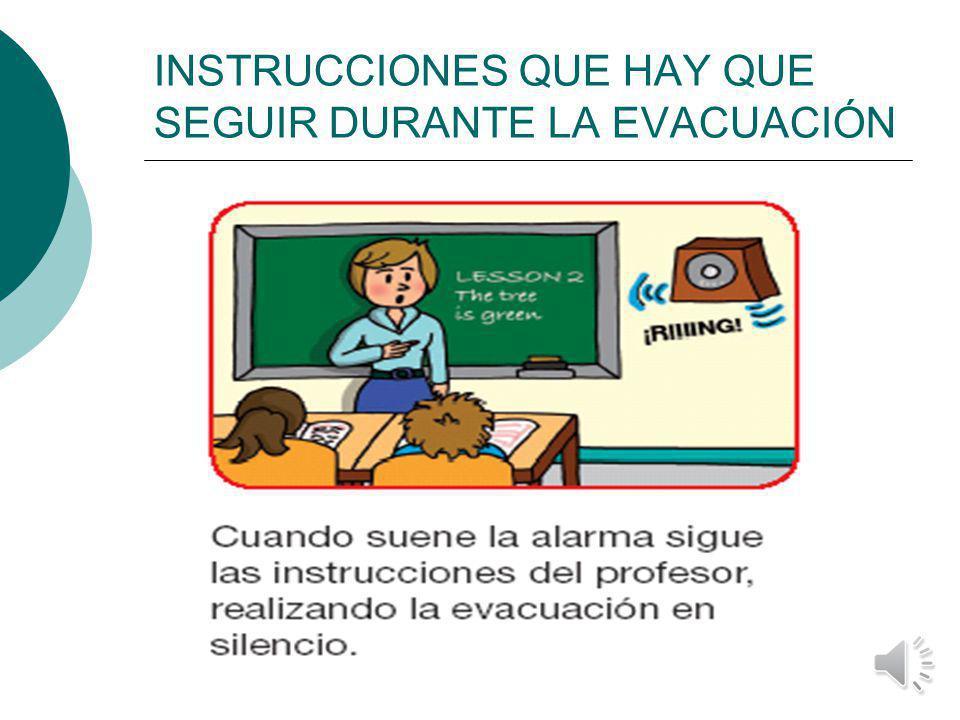 Comenzar la evacuación cuando se dé la señal de emergencia.