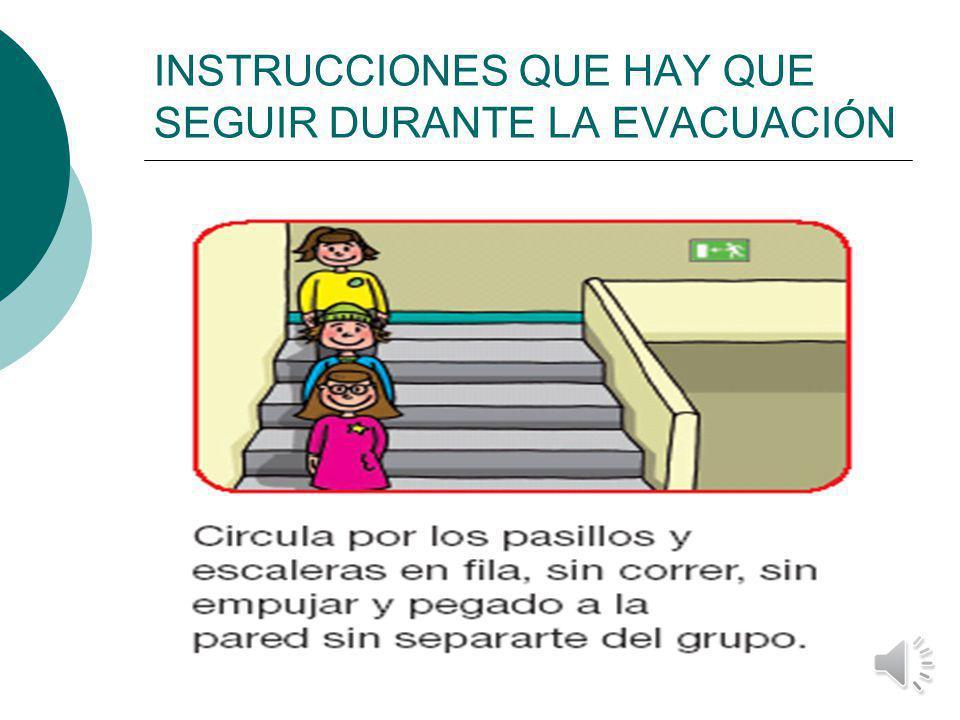 INSTRUCCIONES QUE HAY QUE SEGUIR DURANTE LA EVACUACIÓN Transportar a los impedidos de una manera eficaz.