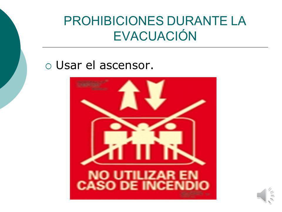 PROHIBICIONES DURANTE LA EVACUACIÓN Abandonar el punto de reunión de evacuación sin permiso.