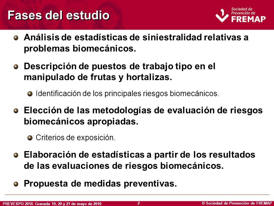 © Sociedad de Prevención de FREMAP PREVEXPO 2010. Granada 19, 20 y 21 de mayo de 2010 2 Fases del estudio Análisis de estadísticas de siniestralidad r