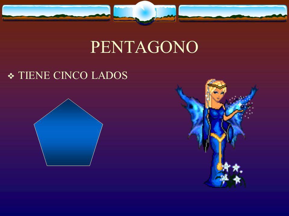 PENTAGONO TIENE CINCO LADOS