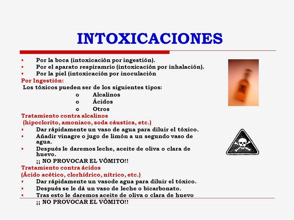 INTOXICACIONES Por la boca (intoxicación por ingestión).