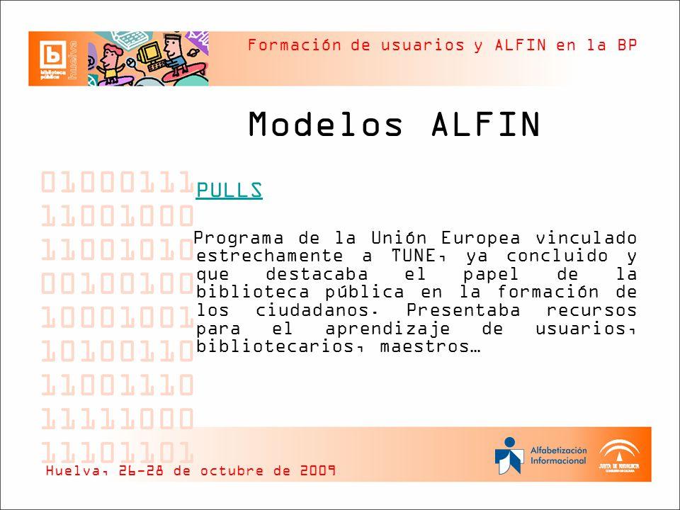 Formación de usuarios y ALFIN en la BP Modelos ALFIN PULLS Programa de la Unión Europea vinculado estrechamente a TUNE, ya concluido y que destacaba e