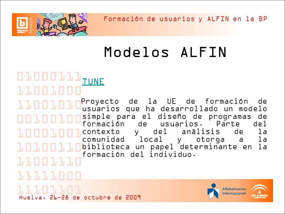 Formación de usuarios y ALFIN en la BP Modelos ALFIN TUNE Proyecto de la UE de formación de usuarios que ha desarrollado un modelo simple para el dise