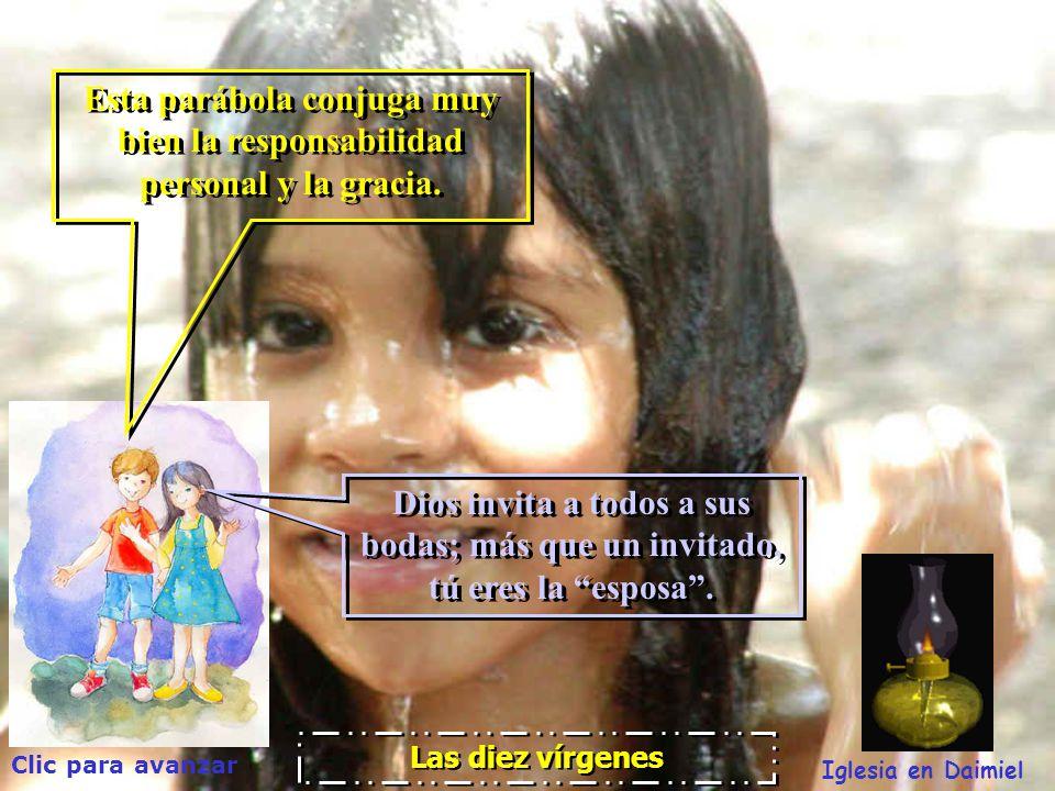 Clic para avanzar Iglesia en Daimiel Hoy vemos... Hoy vemos... Las diez vírgenes Las diez vírgenes