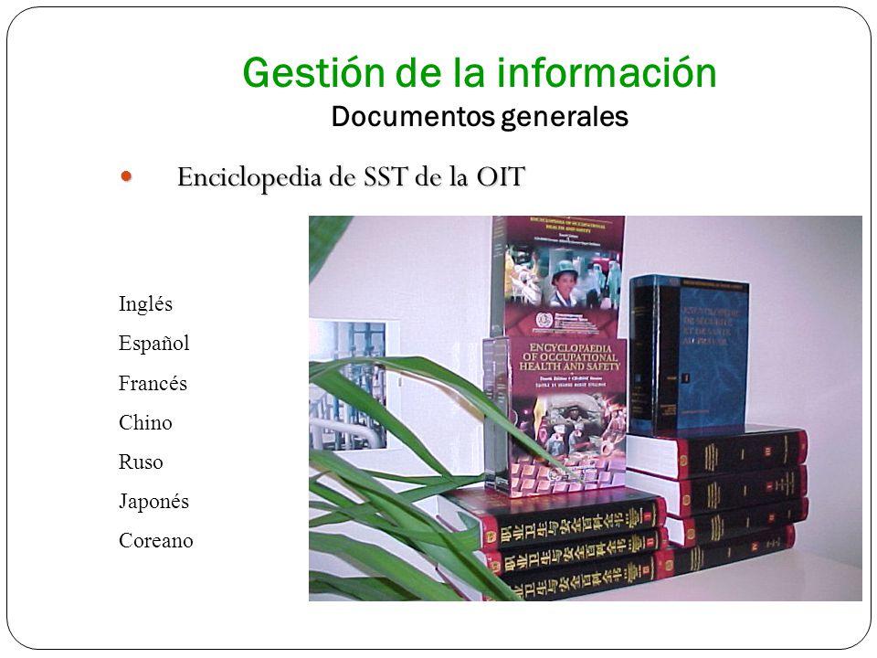 Gestión de la información Documentos generales Enciclopedia de SST de la OIT Enciclopedia de SST de la OIT Inglés Español Francés Chino Ruso Japonés C