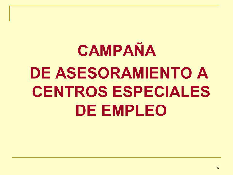 CAMPAÑA DE ASESORAMIENTO A CENTROS ESPECIALES DE EMPLEO 10