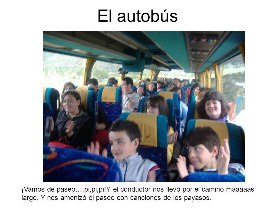 El autobús ¡Vamos de paseo….pi,pi,pi!Y el conductor nos llevó por el camino máaaaas largo.