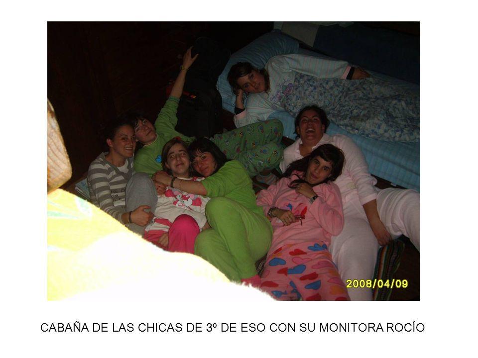 CABAÑA DE LAS CHICAS DE 3º DE ESO CON SU MONITORA ROCÍO