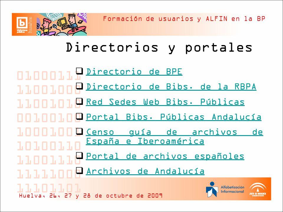 Formación de usuarios y ALFIN en la BP Directorios y portales Directorio de BPE Directorio de BPE Directorio de Bibs.