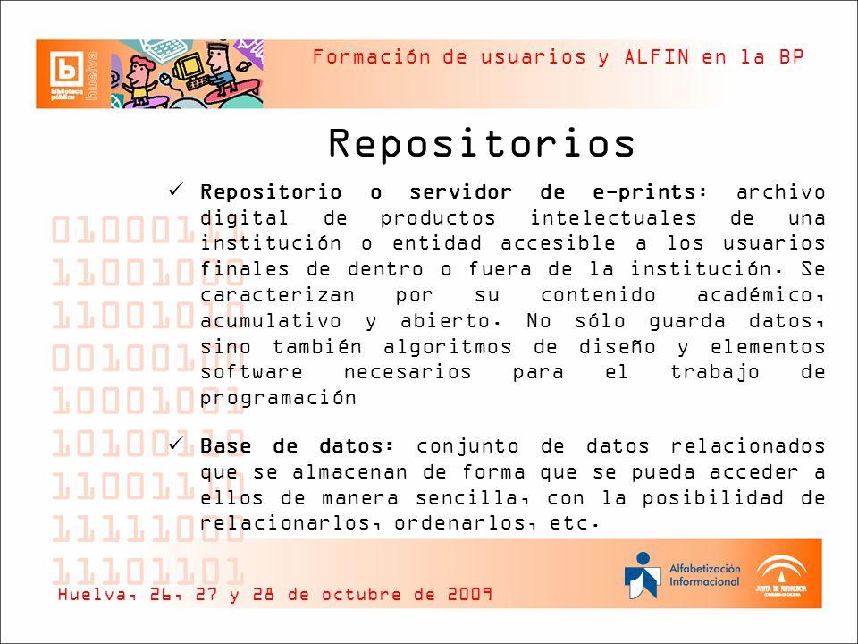 Formación de usuarios y ALFIN en la BP Repositorios Repositorio o servidor de e-prints: archivo digital de productos intelectuales de una institución o entidad accesible a los usuarios finales de dentro o fuera de la institución.