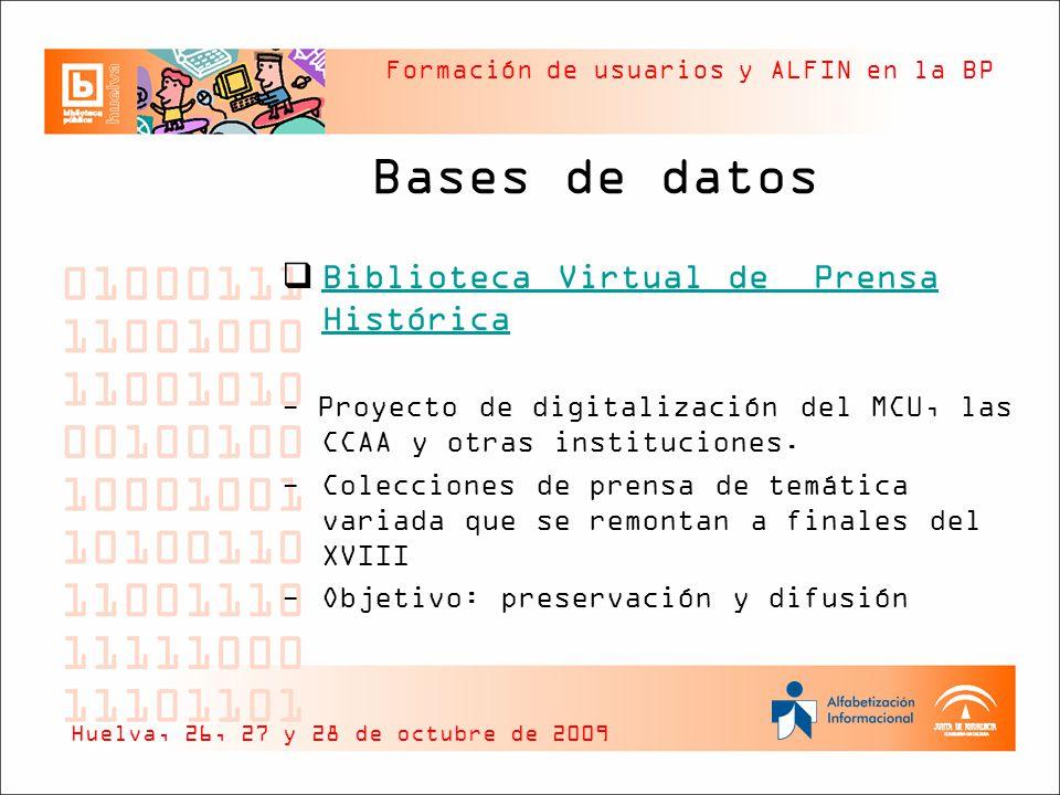 Formación de usuarios y ALFIN en la BP Bases de datos Biblioteca Virtual de Prensa Histórica Biblioteca Virtual de Prensa Histórica - Proyecto de digitalización del MCU, las CCAA y otras instituciones.