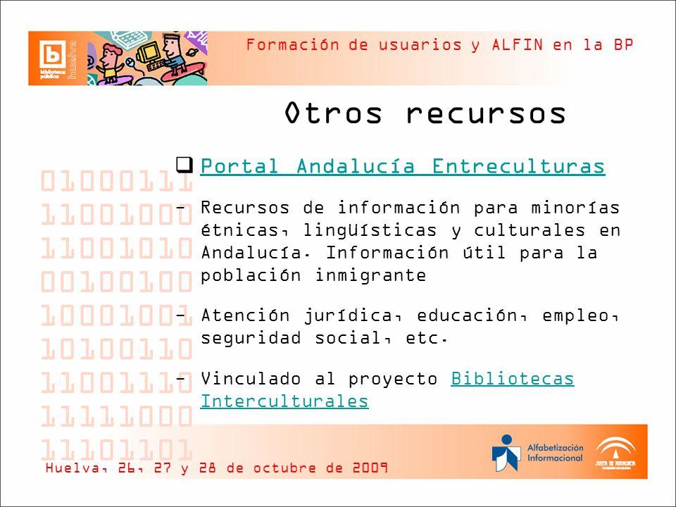 Formación de usuarios y ALFIN en la BP Otros recursos Portal Andalucía Entreculturas -Recursos de información para minorías étnicas, lingüísticas y culturales en Andalucía.