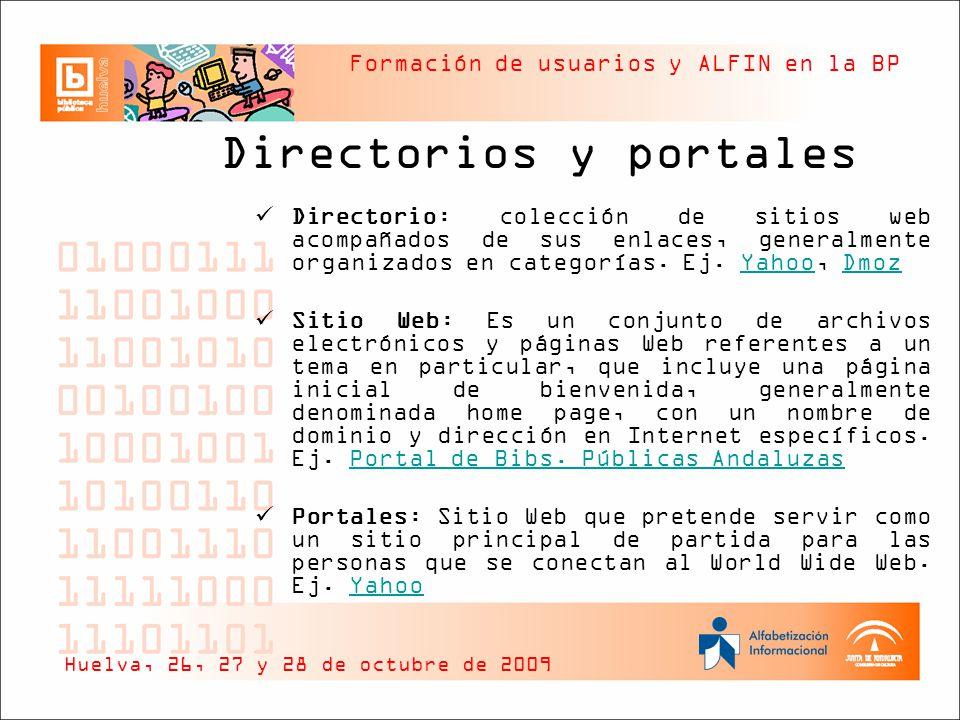 Formación de usuarios y ALFIN en la BP Directorios y portales Directorio: colección de sitios web acompañados de sus enlaces, generalmente organizados en categorías.