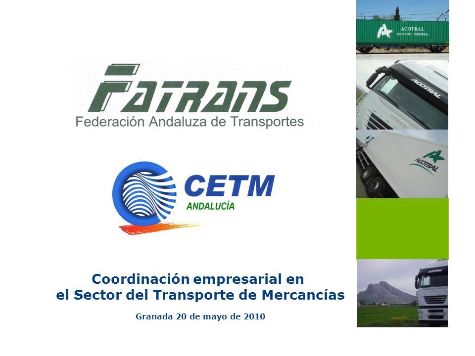 Coordinación empresarial en el Sector del Transporte de Mercancías Granada 20 de mayo de 2010