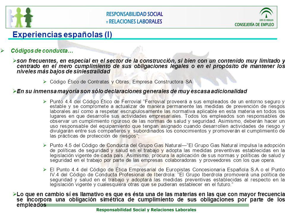 Experiencias españolas (I) Códigos de conducta… son frecuentes, en especial en el sector de la construcción, si bien con un contenido muy limitado y c