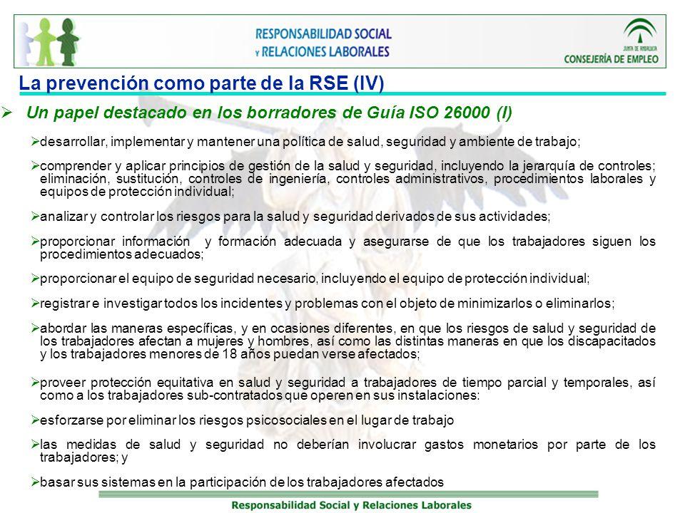 La prevención como parte de la RSE (IV) Un papel destacado en los borradores de Guía ISO 26000 (I) desarrollar, implementar y mantener una política de