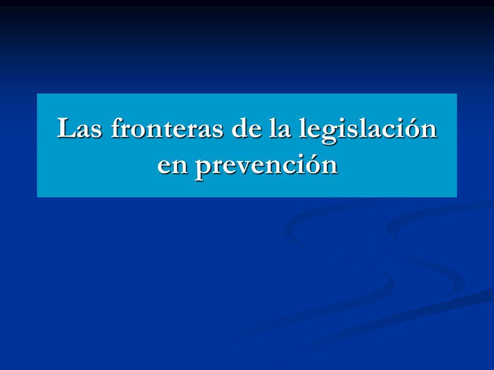 Las fronteras de la legislación en prevención