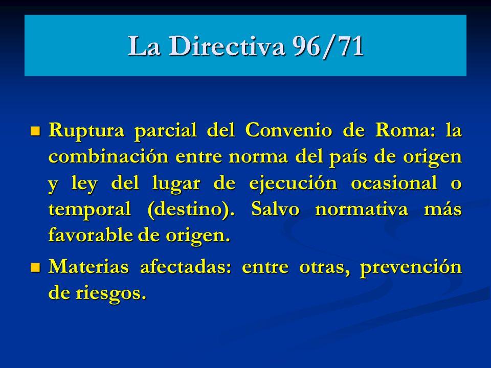 La Directiva 96/71 Ruptura parcial del Convenio de Roma: la combinación entre norma del país de origen y ley del lugar de ejecución ocasional o tempor