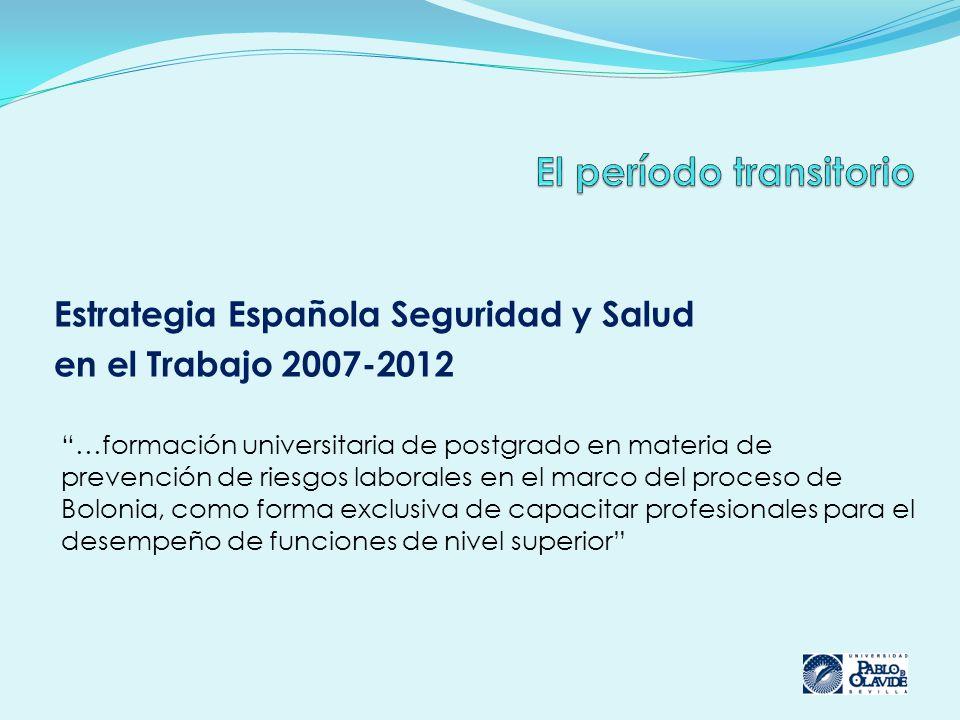 Estrategia Española Seguridad y Salud en el Trabajo 2007-2012 …formación universitaria de postgrado en materia de prevención de riesgos laborales en e