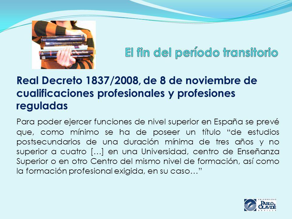 Real Decreto 1837/2008, de 8 de noviembre de cualificaciones profesionales y profesiones reguladas Para poder ejercer funciones de nivel superior en E