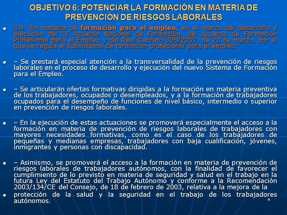 4 OBJETIVO 6: POTENCIAR LA FORMACIÓN EN MATERIA DE PREVENCIÓN DE RIESGOS LABORALES 6.4.