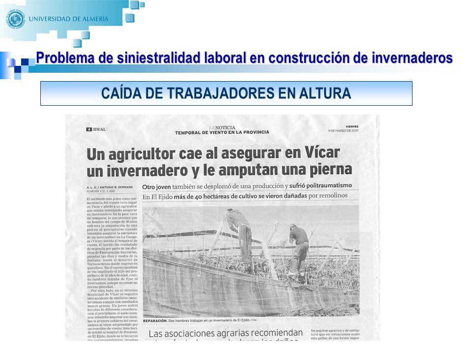 8 Problema de siniestralidad laboral en construcción de invernaderos CAÍDA DE TRABAJADORES EN ALTURA