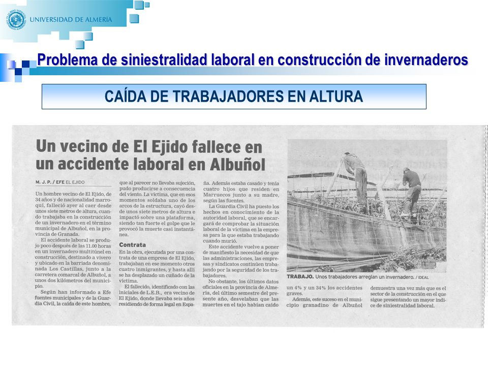 9 Problema de siniestralidad laboral en construcción de invernaderos CAÍDA DE TRABAJADORES EN ALTURA