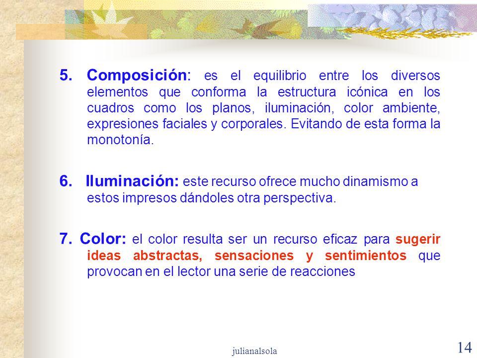 14 5. Composición: es el equilibrio entre los diversos elementos que conforma la estructura icónica en los cuadros como los planos, iluminación, color