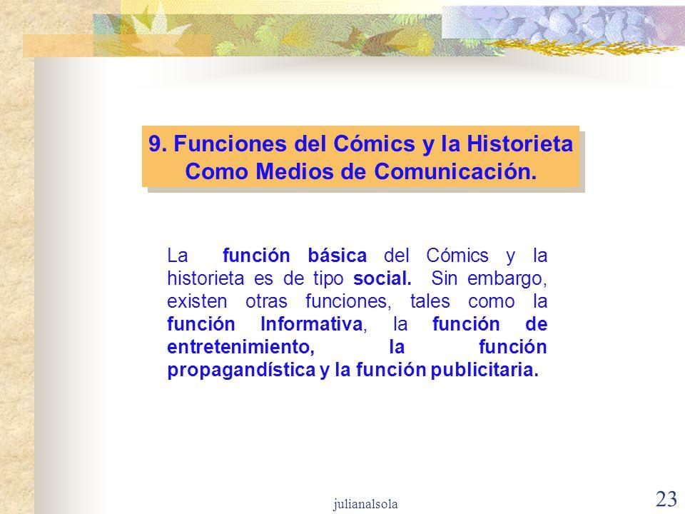 23 9. Funciones del Cómics y la Historieta Como Medios de Comunicación. 9. Funciones del Cómics y la Historieta Como Medios de Comunicación. La funció