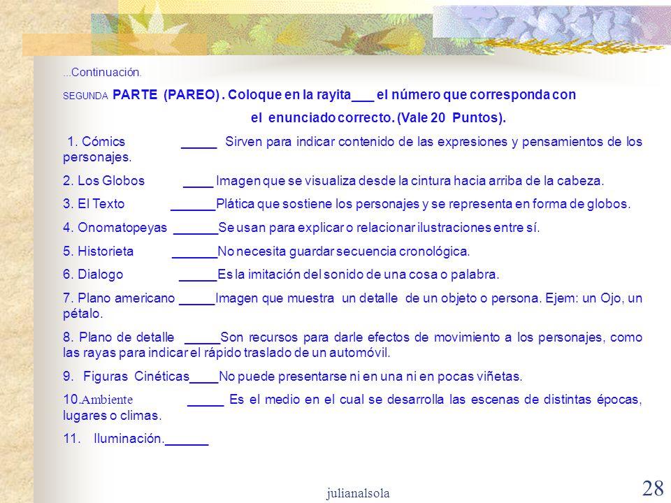 28...Continuación. SEGUNDA PARTE (PAREO). Coloque en la rayita___ el número que corresponda con el enunciado correcto. (Vale 20 Puntos). 1. Cómics ___