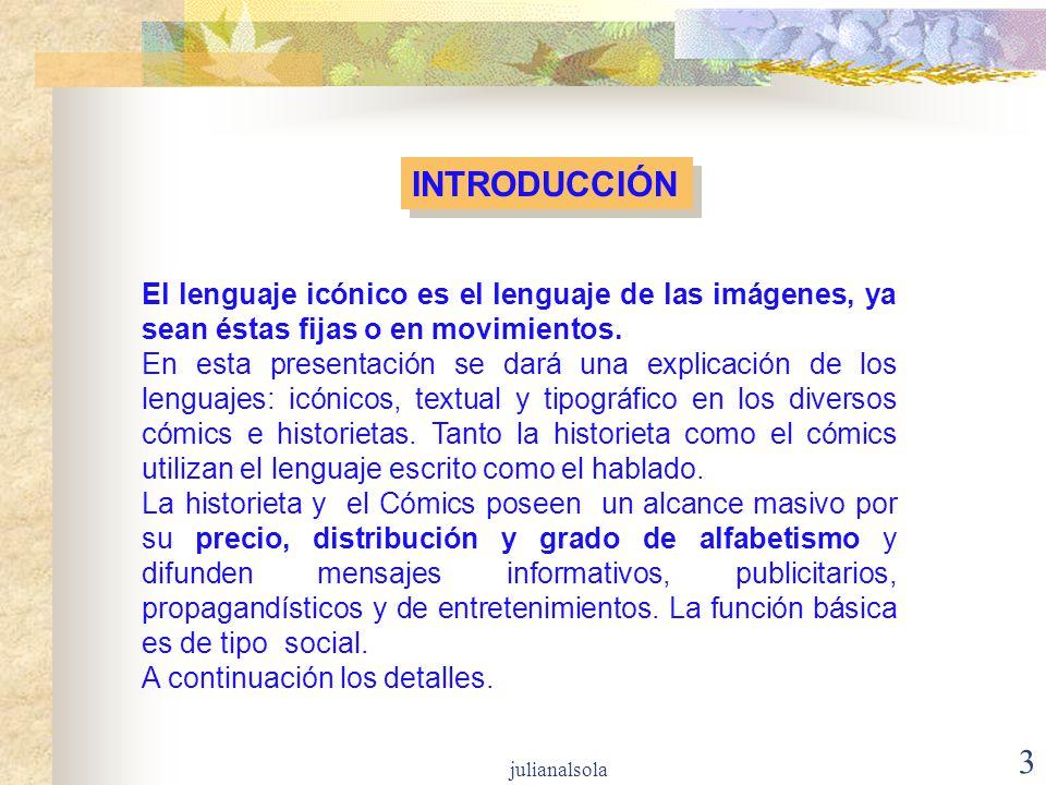3 INTRODUCCIÓN El lenguaje icónico es el lenguaje de las imágenes, ya sean éstas fijas o en movimientos. En esta presentación se dará una explicación