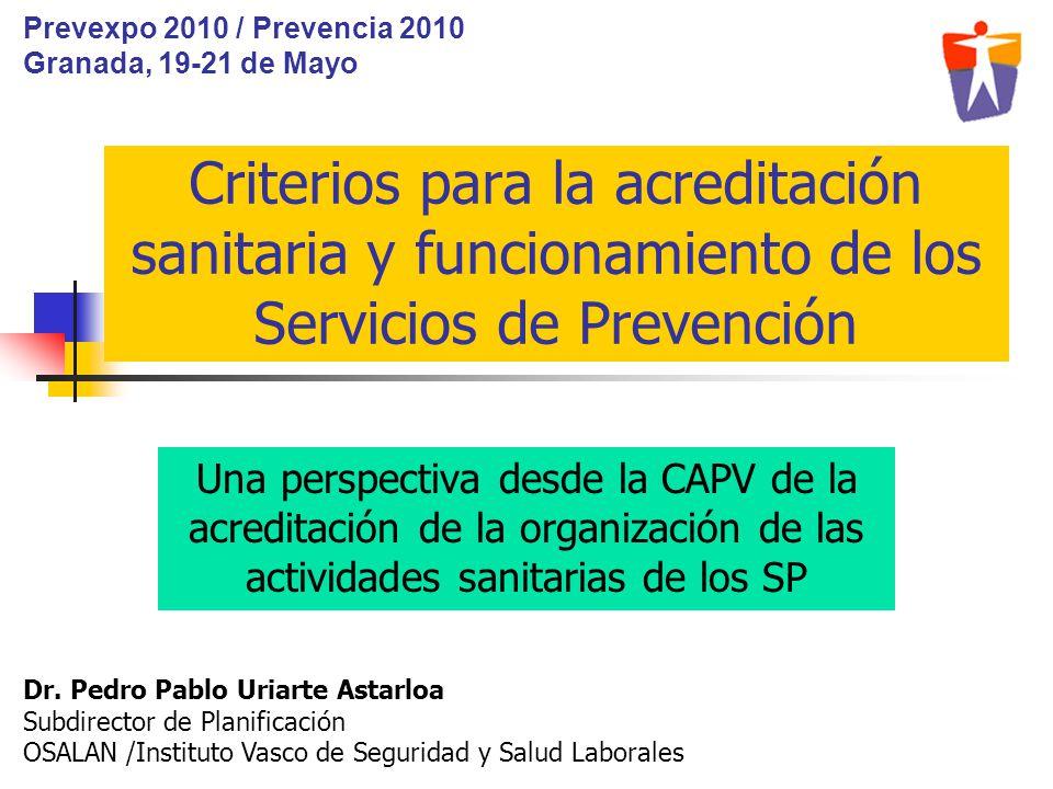 Criterios para la acreditación sanitaria y funcionamiento de los Servicios de Prevención Una perspectiva desde la CAPV de la acreditación de la organi