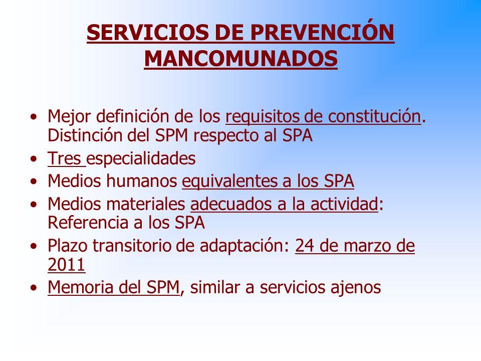 SERVICIOS DE PREVENCIÓN MANCOMUNADOS Mejor definición de los requisitos de constitución.