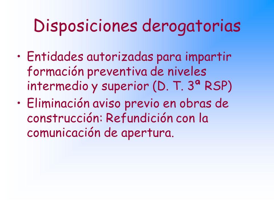 Disposiciones derogatorias Entidades autorizadas para impartir formación preventiva de niveles intermedio y superior (D.